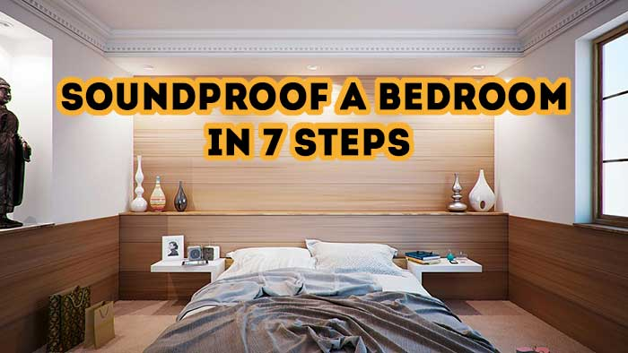 How To Soundproof A Bedroom In 7 Steps (What Worked For Me)