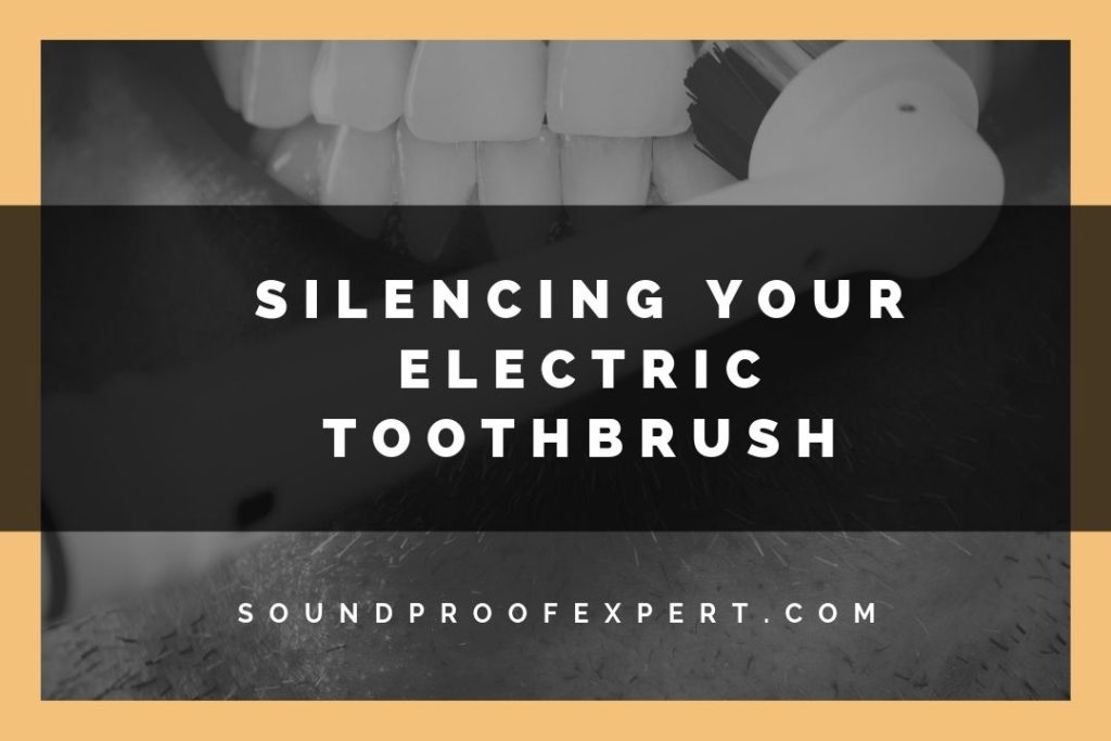 silencing your electric toothbrush featured image