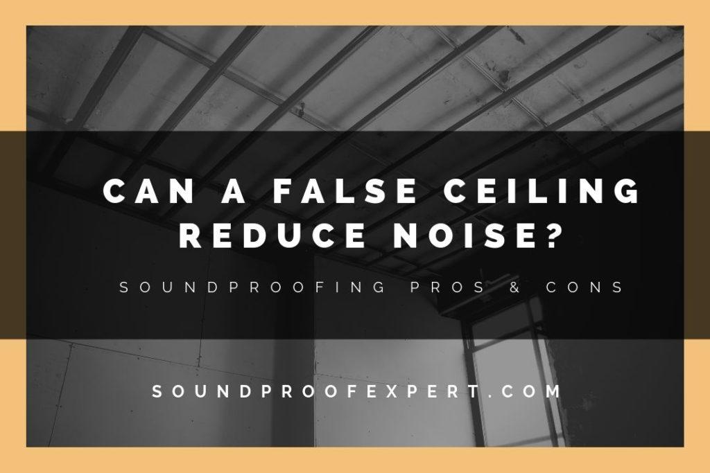 false ceiling noise reduction
