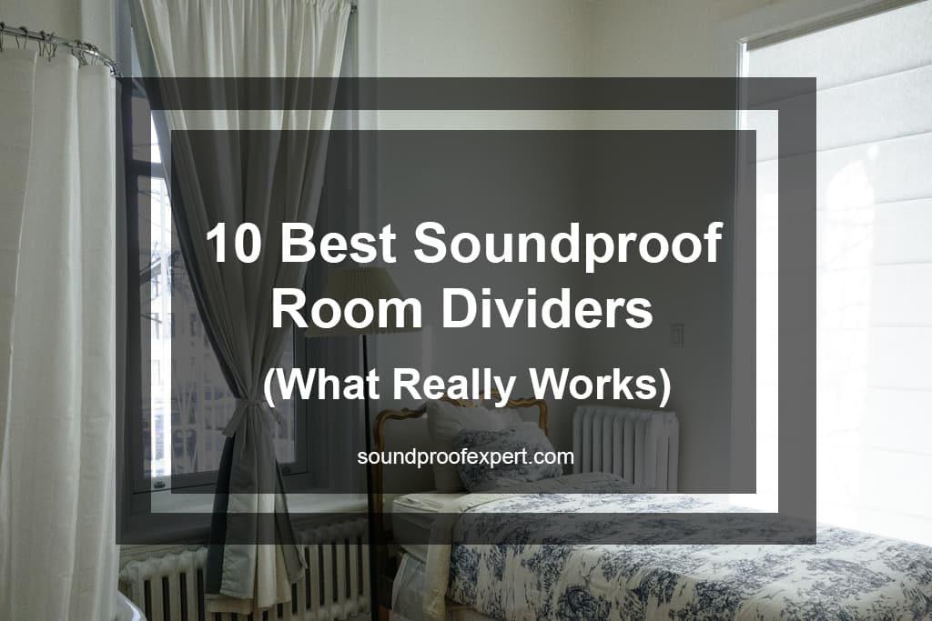 10 Best Soundproof Room Dividers