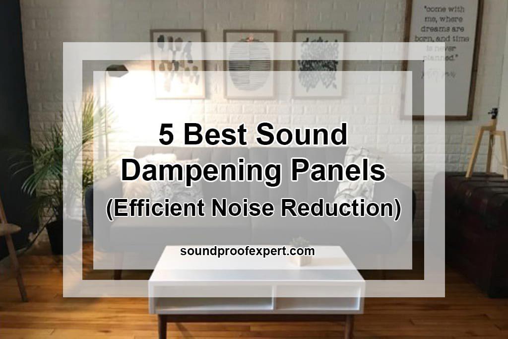 5 Best Sound Dampening Panels (Efficient Noise Reduction)