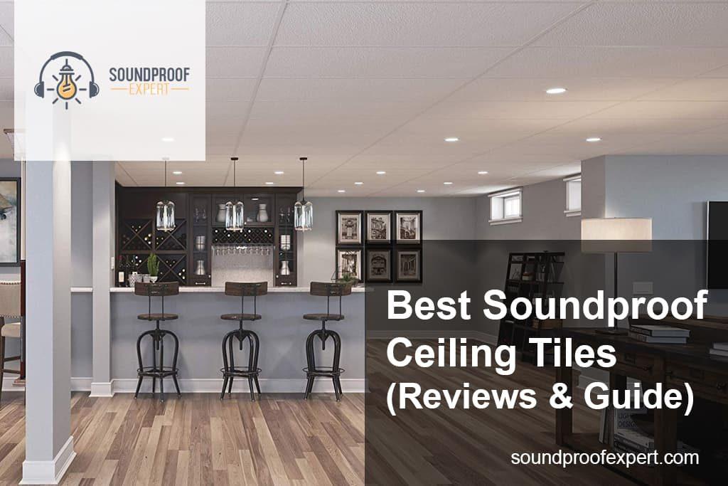 Best Soundproof Ceiling Tiles