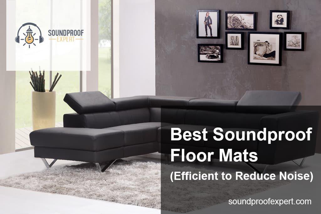 Best Soundproof Floor Mats