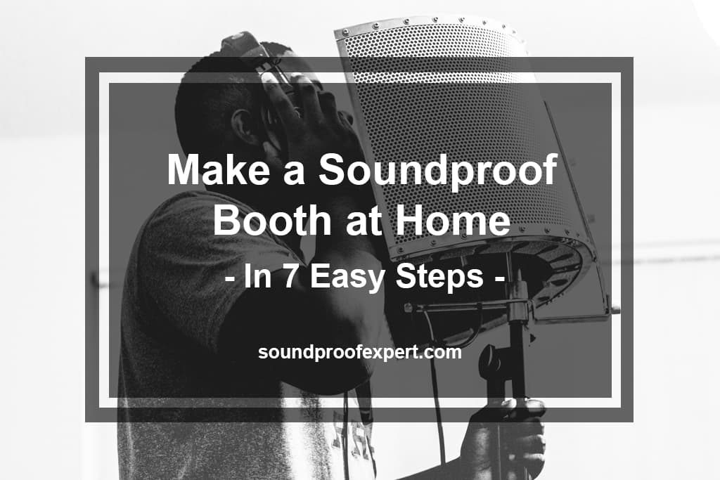 Make a Soundproof Booth at Home
