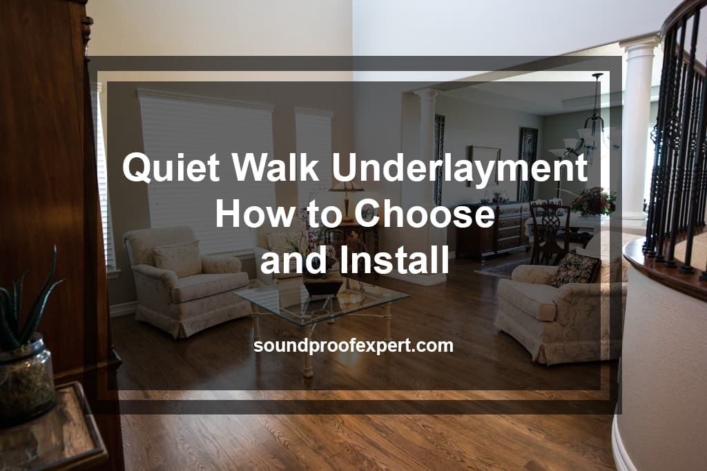 Quiet Walk Underlayment How To Choose