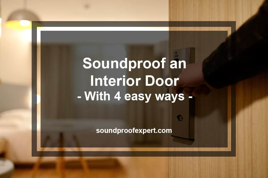 Soundproof an Interior Door