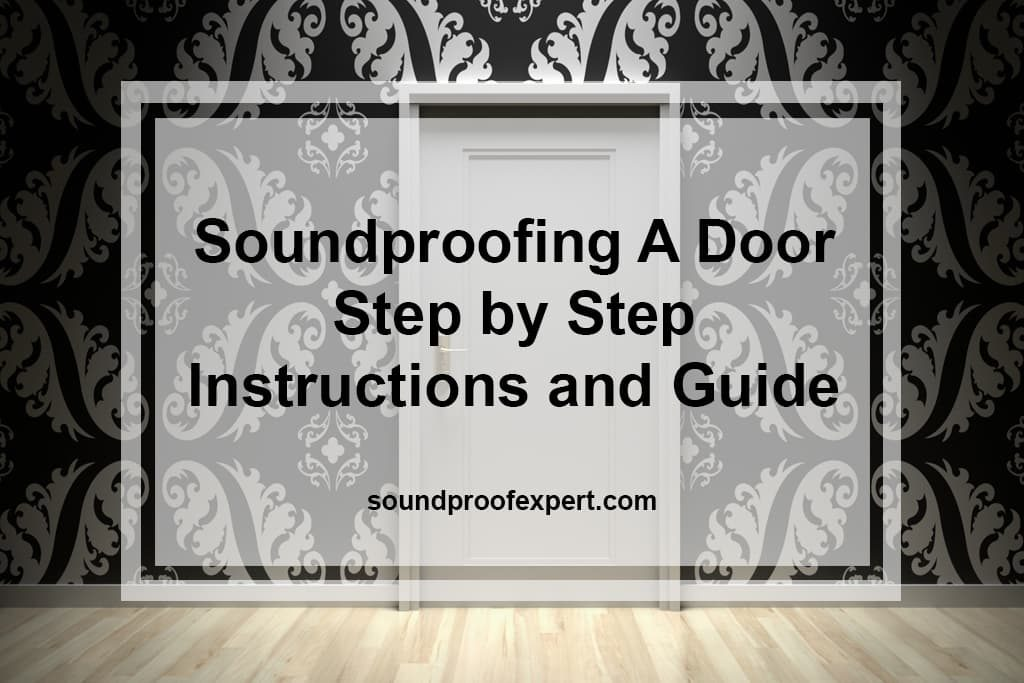 Soundproofing A Door