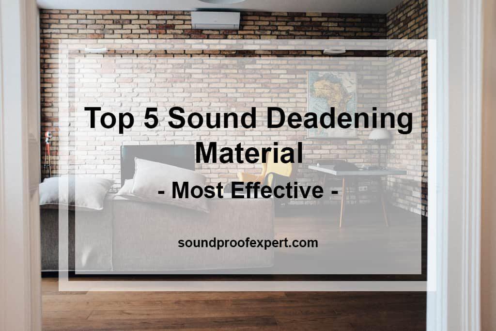 Top 5 Sound Deadening Material