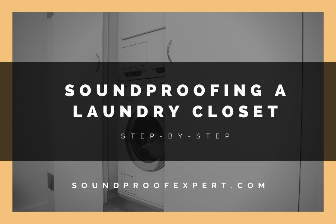 soundproofing a laundry closet step by step featured image