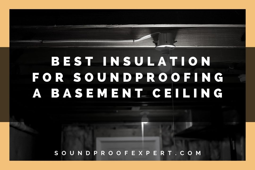 best insulation options for a basement ceiling featured image