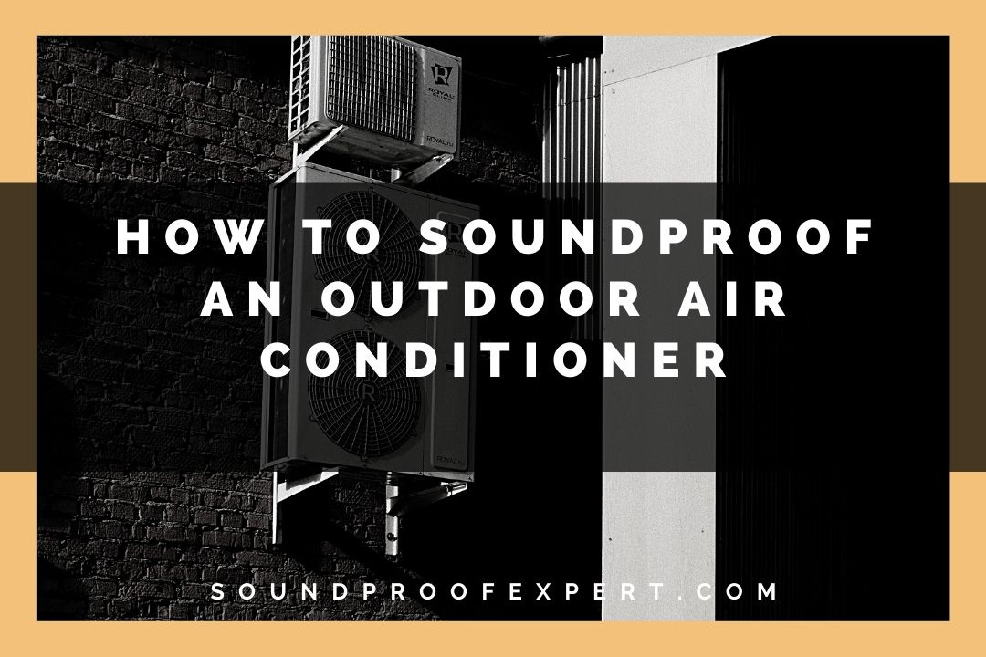 soundproofing an outdoor ac