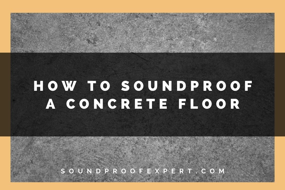 soundproofing a concrete floor