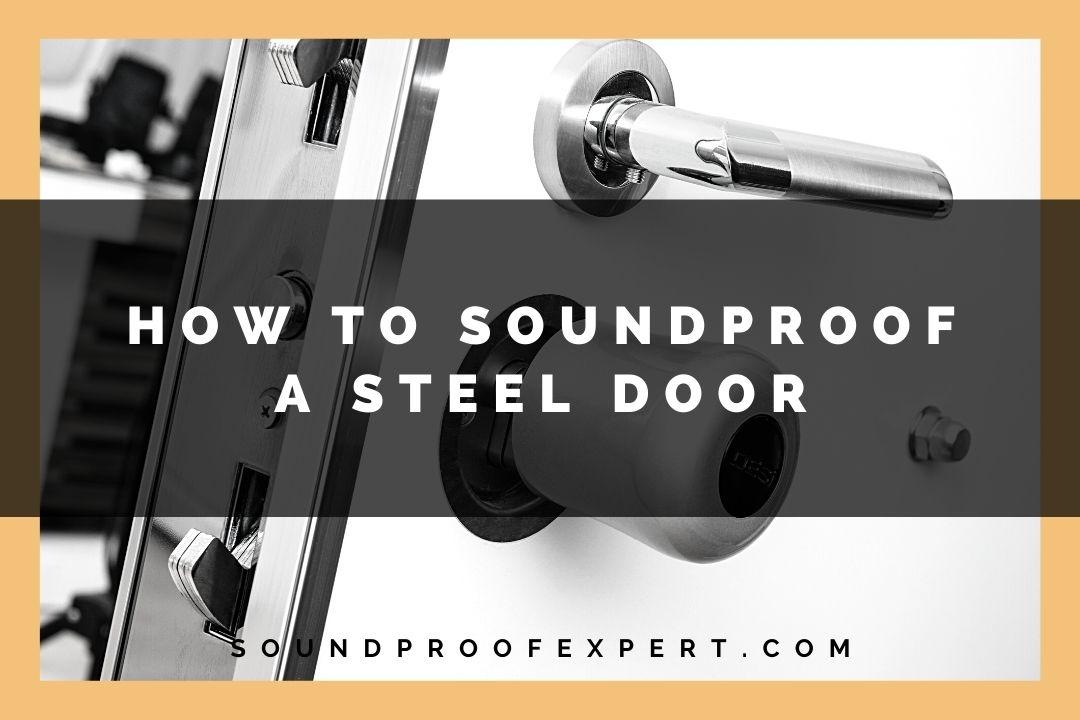 soundproofing a steel door featured image