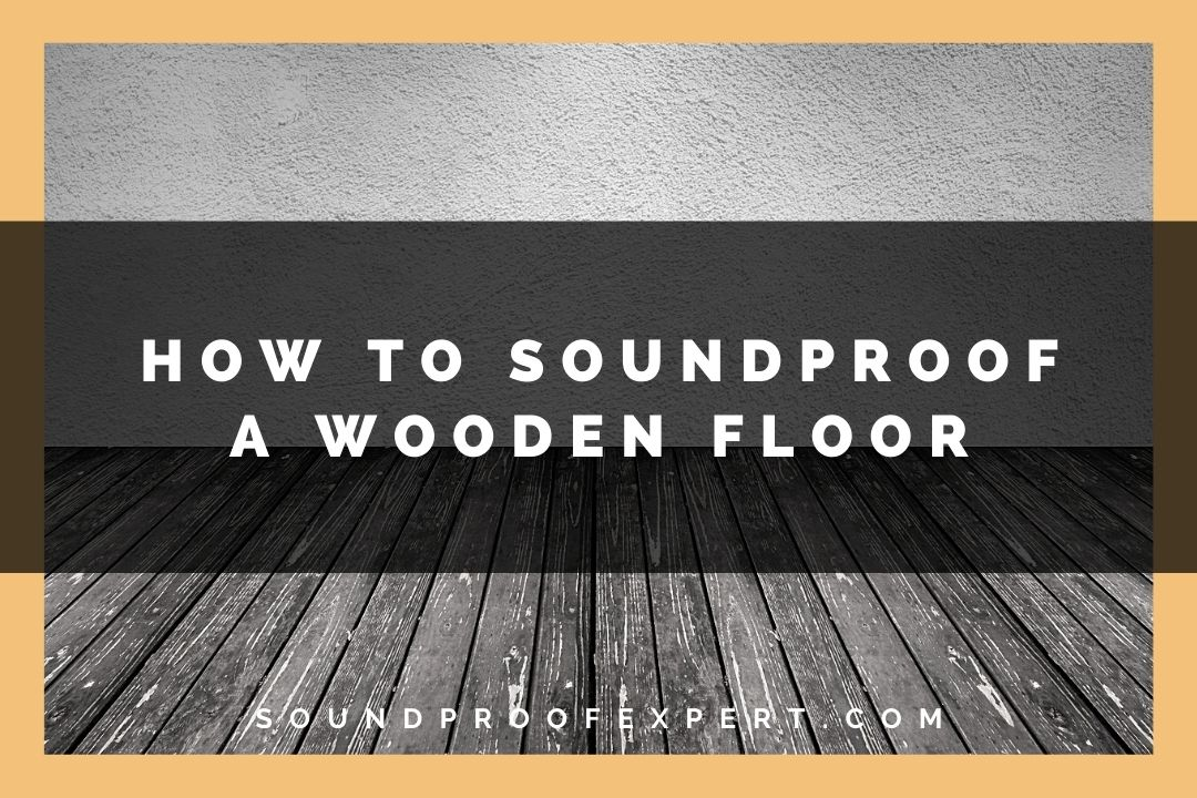 soundproofing a wooden floor featured image