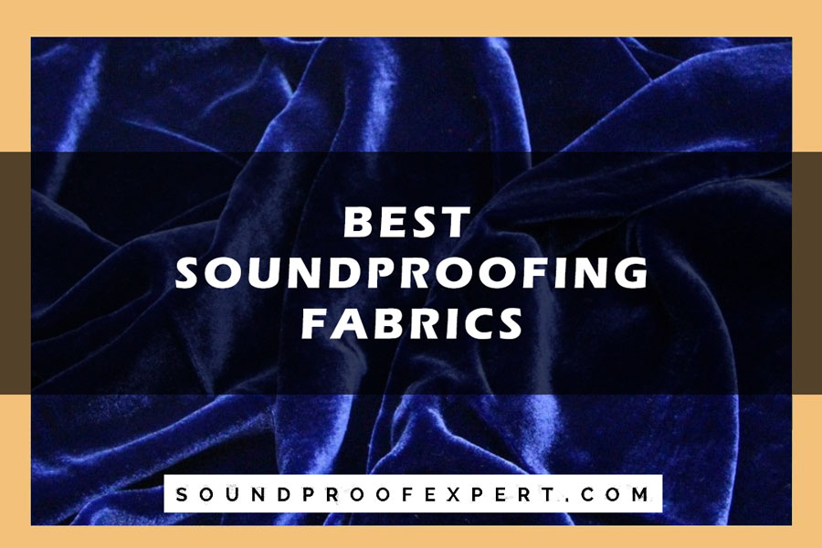 Best Soundproofing Fabrics