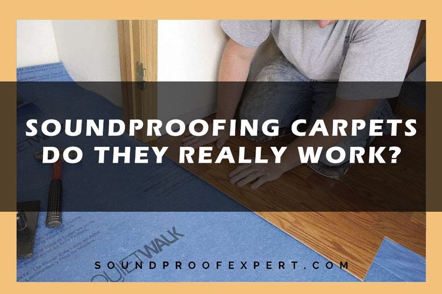 Soundproofing Carpets - Do They Really Work