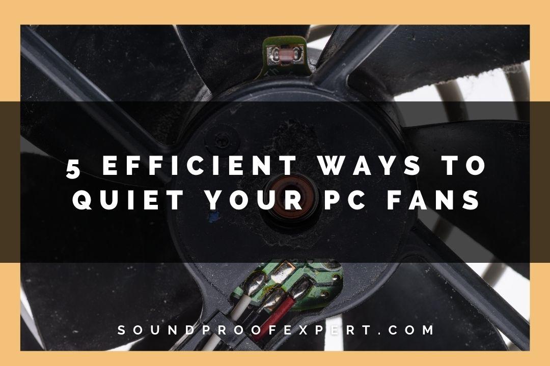 5 Way to quiet a pc fan